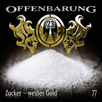 Offenbarung 23 - Folge 77: Zucker - weißes Gold