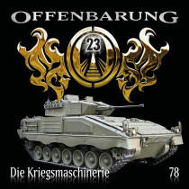 Offenbarung 23 - Folge 78: Die Kriegsmaschinerie