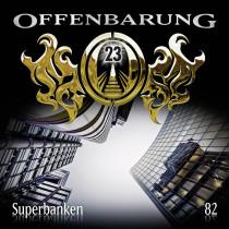 Offenbarung 23 - Folge 82: Superbanken
