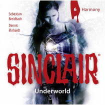 SINCLAIR - Underworld: Folge 06: Harmony