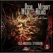 Oscar Wilde & Mycroft Holmes - Folge 23: Das Medusa-Syndrom