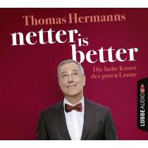 Thomas Hermanns - Netter is better: Die hohe Kunst der guten Laune