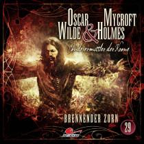 Oscar Wilde & Mycroft Holmes - Folge 29: Brennender Zorn