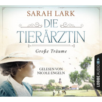 Sarah Lark - Die Tierärztin - Große Träume