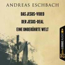 Andreas Eschbach - Das Jesus-Video / Der Jesus-Deal / Eine unberührte Welt
