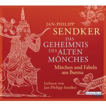 Jan-Philipp Sendker - Das Geheimnis des alten Mönches: Märchen und Fabeln aus Burma