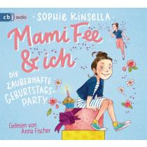 Sophie Kinsella - Mami Fee & ich - Die zauberhafte Geburtstagsparty - Die Mami Fee & ich-Reihe (2)