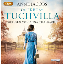 Anne Jacobs - Das Erbe der Tuchvilla: Die Tuchvilla-Saga (3)
