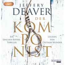 Jeffery Deaver - Der Komponist: Lincoln-Rhyme-Thriller (13)