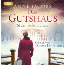 Anne Jacobs - Das Gutshaus 2: Stürmische Zeiten