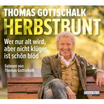 Thomas Gottschalk - Herbstbunt: Wer nur alt wird, aber nicht klüger, ist schön blöd
