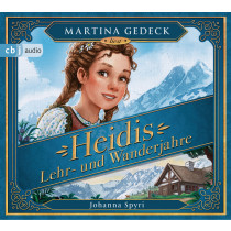 Johanna Spyri - Heidis Lehr- und Wanderjahre