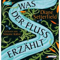 Diane Setterfield - Was der Fluss erzählt
