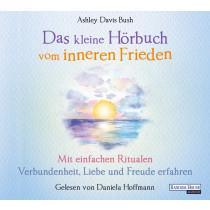 Das kleine Hör-Buch vom inneren Frieden