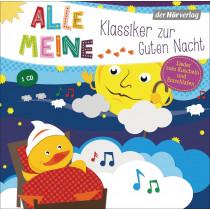 Alle meine Klassiker zur Guten Nacht: Lieder zum Kuscheln und Einschlafen