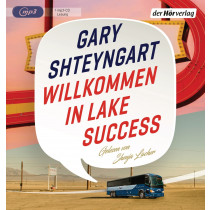 Gary Shteyngart - Willkommen in Lake Success