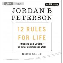 Jordan B. Peterson - 12 Rules For Life: Ordnung und Struktur in einer chaotischen Welt