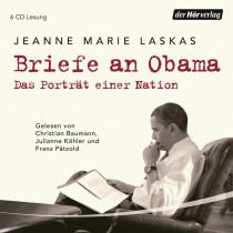 Jeanne Marie Laskas - Briefe an Obama: Das Porträt einer Nation