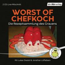 Lukas Diestel, Jonathan Löffelbein - Worst of Chefkoch: Die Rezeptsammlung des Grauens
