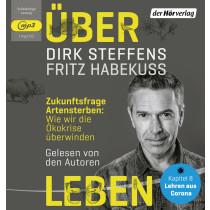 Dirk Steffens, Fritz Habekuß - Über Leben: Wie das Artensterben unsere Zukunft gefährdet