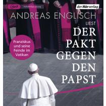 Andreas Englisch - Der Pakt gegen den Papst: Franziskus und seine Feinde im Vatikan