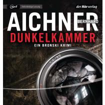 Bernhard Aichner - Dunkelkammer: Ein Bronski-Krimi