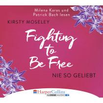 Kirsty Moseley - Fighting to be Free - Nie so geliebt