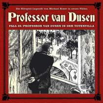 Professor van Dusen - Neue Fälle 15: Professor van Dusen in der Totenvilla
