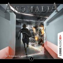 Anomalia - Folge 5: In Trümmern