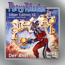 Perry Rhodan Silber Edition (mp3-CDs) 12 - Der Anti