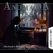 Anomalia - Folge 9: Ein Funken Hoffnung