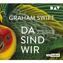 Graham Swift - Da sind wir
