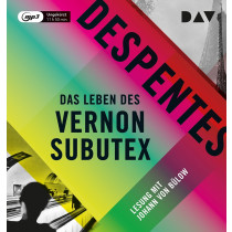 Virginie Despentes - Das Leben des Vernon Subutex