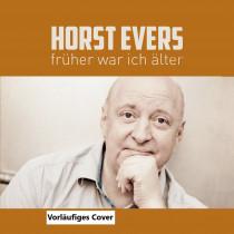 Horst Evers - Früher war ich älter