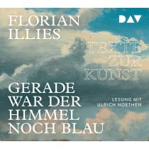 Florian Illies Gerade war der Himmel noch blau. Texte zur Kunst
