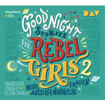Good Night Stories for Rebel Girls – Teil 2: Mehr außergewöhnliche Frauen