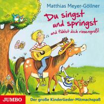 Matthias Meyer-Göllner: Du singst und springst und fühlst dich riesengroß!