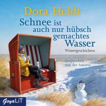 Dora Heldt - Schnee ist auch nur hübschgemachtes Wasser