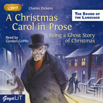 Charles Dickens: A Christmas Carol in Prose - Being a Ghost Story of Christmas