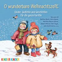 Oh wunderbare Weihnachtszeit! Lieder, Gedichte und Geschichten für die ganze Familie