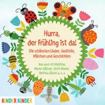 Hurra, der Frühling ist da! Die schönsten Lieder, Gedichte, Märchen und Geschichten