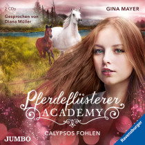 Pferdeflüsterer-Academy. Calypsos Fohlen [6]