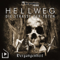 Hörgespinste Trilogie: Hellweg: Die Strasse der Toten - Teil 1 - Vergangenheit