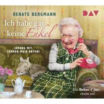 Renate Bergmann - Ich habe gar keine Enkel. Die Online-Omi räumt auf