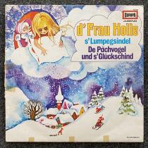 LP Europa / Schweiz d´Frau Holle / s´Lumpegsindel / De Pächvogel und s´Glückschind