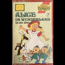 MC Ariola Express Alice im Wunderland 7 So ein Zirkus !