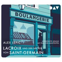 Alex Lépic - Lacroix und der Bäcker von Saint-Germain. Sein zweiter Fall