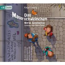 Katja Ludwig - Das Mauerschweinchen: Ein Wende-Hörbuch