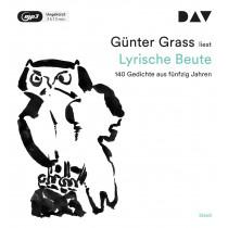 Günter Grass - Lyrische Beute. 140 Gedichte aus fünfzig Jahren