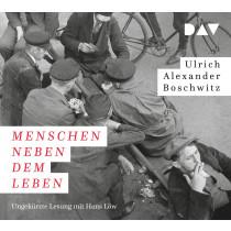 Ulrich Alexander Boschwitz - Menschen neben dem Leben